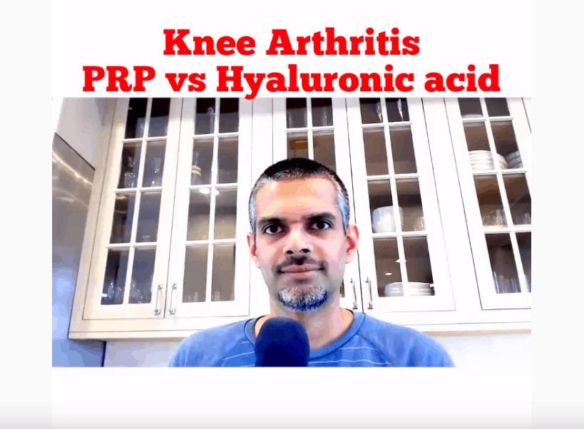 Knee Arthritis- PRP vs Hyaluronic acid treatment