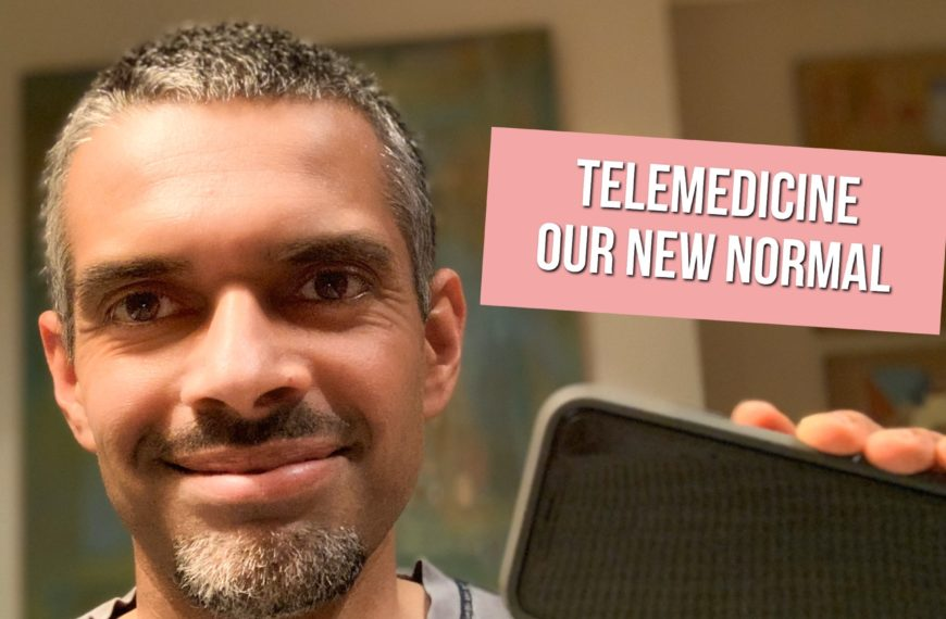 Telemedicine- Our New Normal