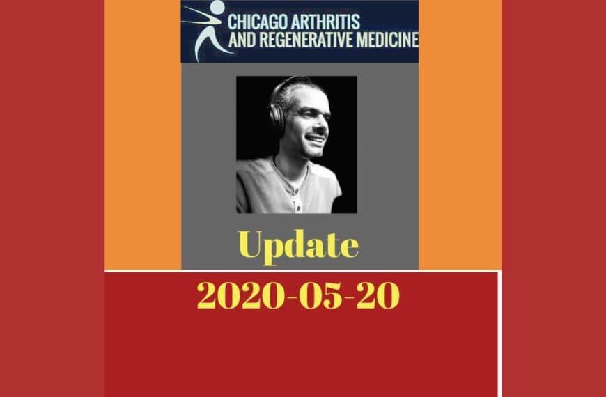 Update at Chicago Arthritis and Regenerative Medicine 20200520